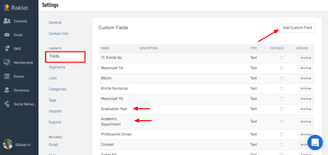 In the Fields section, you can add custom fields
